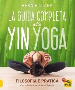 La Guida Completa allo Yin Yoga - Libro