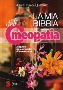 La Mia Bibbia dell'Omeopatia - Libro