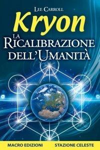 La Ricalibrazione dell'umanità - Kryon - Ebook