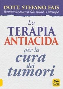 La Terapia antiacida per la Cura dei Tumori USATO - Libro