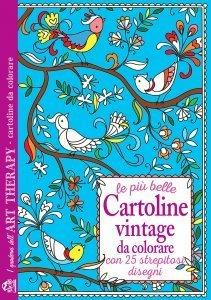I Quaderni dell'Art Therapy - Le Più Belle Cartoline Vintage da Colorare - Libro