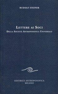 Lettere ai Soci della Società Antroposofica Universale - Libro