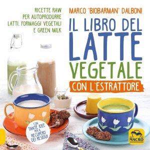 Libro del Latte Vegetale con l'Estrattore USATO - Libro
