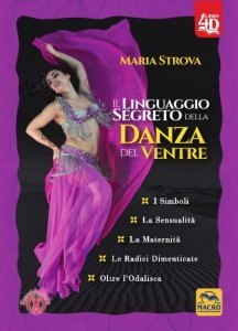 Linguaggio Segreto della Danza del Ventre 4D USATO - Libro