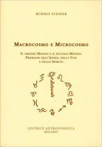 Macrocosmo e Microcosmo - Problemi dell'Anima, della Vita e dello Spirito - Libro