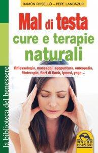 Mal di Testa, Cure e Terapie Naturali - Libro