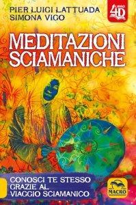 Meditazioni sciamaniche 4D USATO - Libro