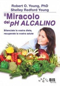 Il Miracolo del pH Alcalino - Libro