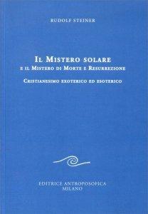 Mistero solare e il Mistero di Morte e Resurrezione - Libro