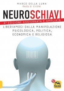 Neuroschiavi - 4a Edizione Aggiornata