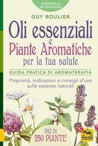 Oli Essenziali e Piante Aromatiche per la tua Salute USATO - Libro