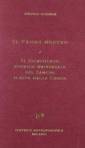 Padre Nostro e il Significato storico universale del Sangue fluito dalla Croce - Libro