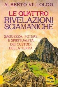 Quattro Rivelazioni Sciamaniche USATO - Libro