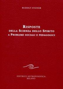 Risposte della Scienza dello Spirito a Problemi sociali e Pedagogici - Libro