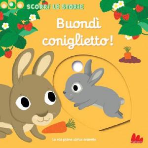 Scorri Le Storie - Buondì Coniglietto! - Libro