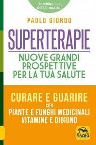 Prevenire e guarire con le superterapie - Libro