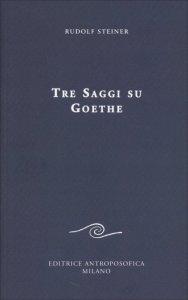 Tre Saggi su Goethe - Libro