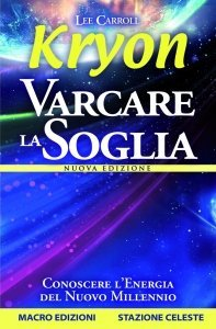 Kryon - Varcare la Soglia - Libro