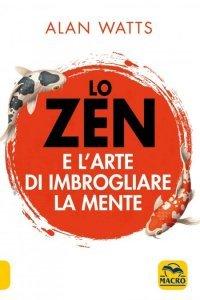 Zen e l'Arte di Imbrogliare la Mente USATO - Libro