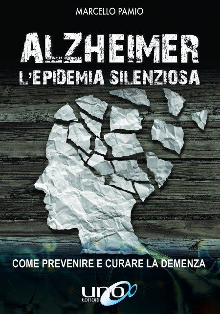 Alzheimer - L'Epidemia Silenziosa - Libro