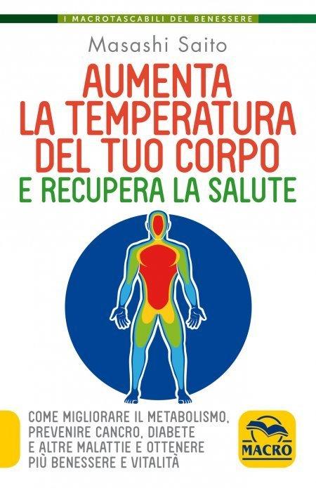 Aumenta la Temperatura del Corpo e Recupera la Salute USATO - Libro