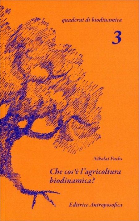 Che cos'é l'Agricoltura biodinamica ? - Libro