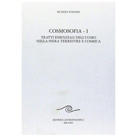 Cosmosofia I - I  Tratti essenziali dell'Uomo nella Sfera Terrestre e Cosmica - Libro