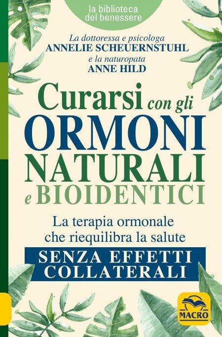 Curarsi con gli Ormoni Naturali e Bioidentici - Libro