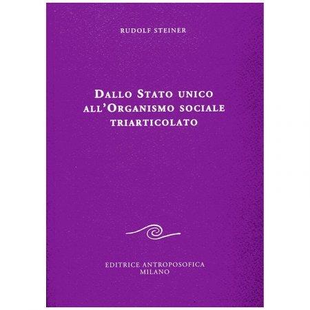 Dallo Stato Unico all'Organismo Sociale Triarticolato - Libro