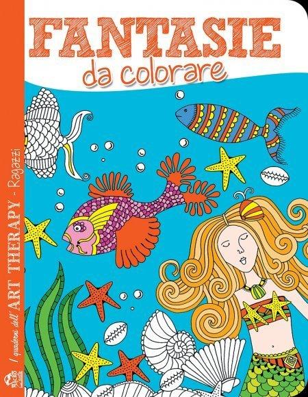 I Quaderni dell'Art Therapy RAGAZZI - Fantasie da Colorare - Libro