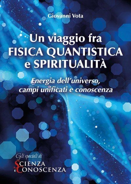 Un viaggio fra Fisica Quantistica e Spiritualità - Ebook