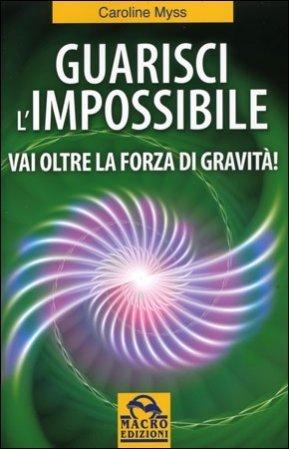 Guarisci l'Impossibile - Libro