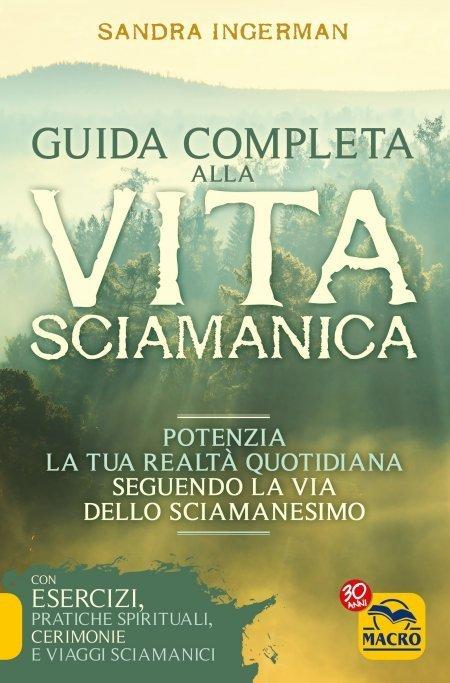 Guida Completa alla Vita Sciamanica - Ebook