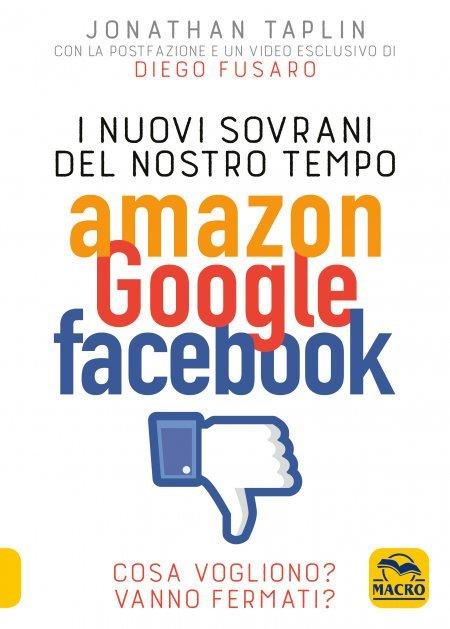 I Nuovi Sovrani del Nostro Tempo Amazon Google Facebook USATO - Libro