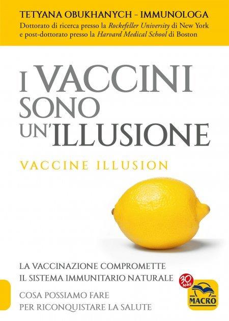 I Vaccini Sono Un'Illusione - Libro