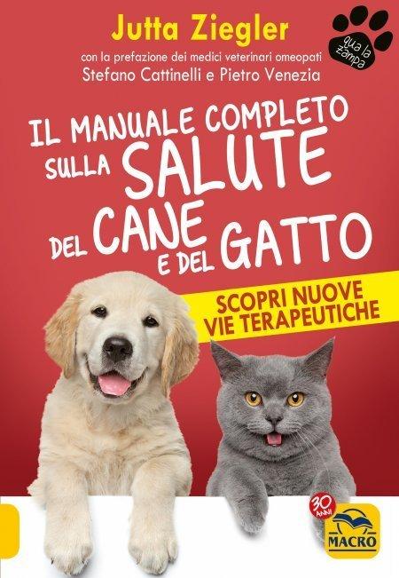 Il Manuale Completo sulla Salute del Cane e del Gatto - Ebook