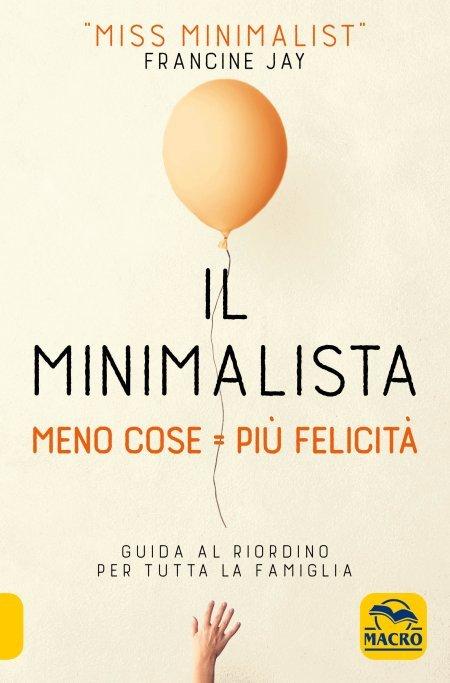 Il Minimalista - Meno Cose = Più Felicità - Libro