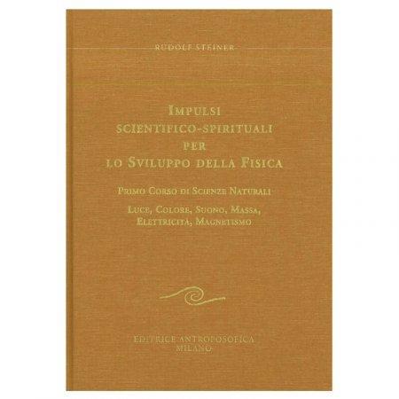 Impulsi Scientifico-Spirituali per lo Sviluppo della Fisica - Primo Corso di Scienze Naturali - Libro