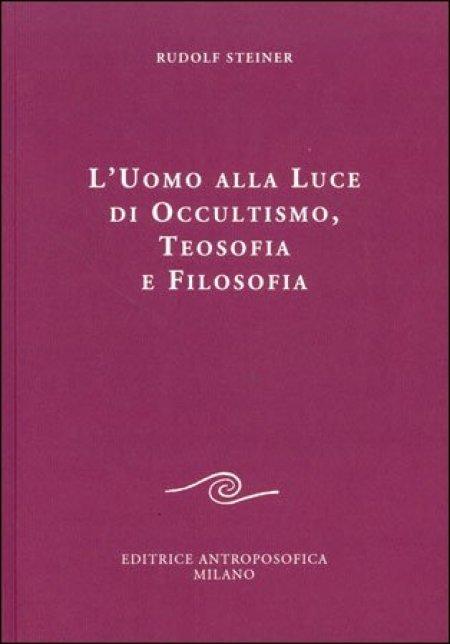 L'Uomo alla Luce di Occultismo, Teosofia e Filosofia - Libro