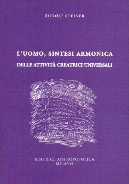 L'Uomo, Sintesi Armonica delle Attività Creatrici Universali - Libro