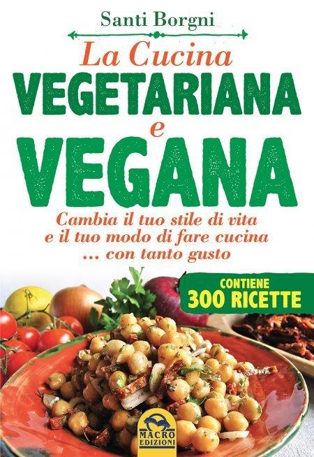 La Cucina Vegetariana e Vegana - Libro