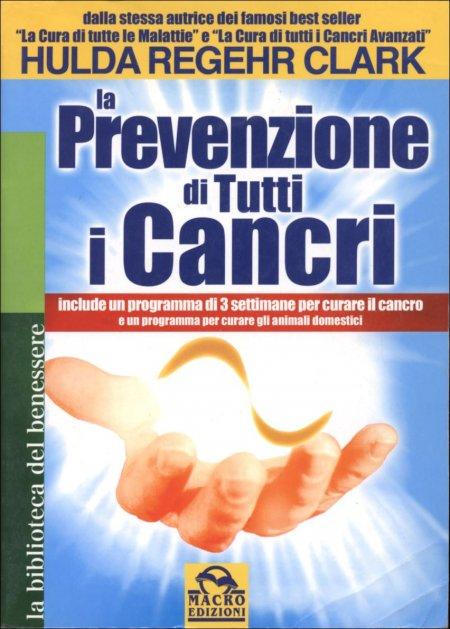 La Prevenzione di Tutti i Cancri - Libro