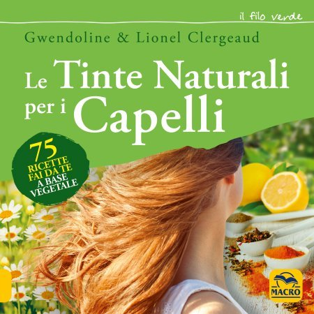 Le Tinte Naturali per i Capelli - Ebook