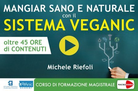Mangiar Sano e Naturale con il Sistema Veganic - On Demand