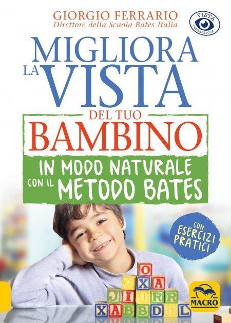 Migliora la Vista del tuo Bambino in Modo Naturale con il Metodo Bates - Ebook