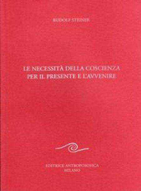Necessità della Coscienza per il Presente e l'Avvenire - Libro