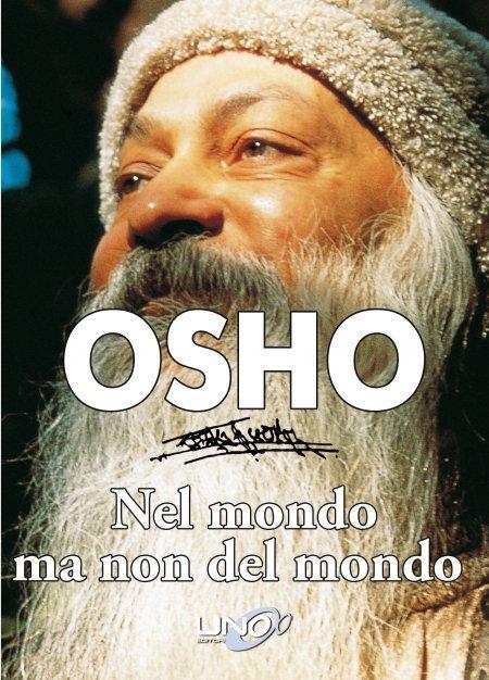 Nel Mondo ma non del Mondo - OSHO - Libro