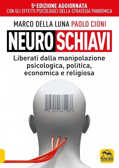 Neuroschiavi - 5°Edizione Aggiornata e Ampliata - Libro