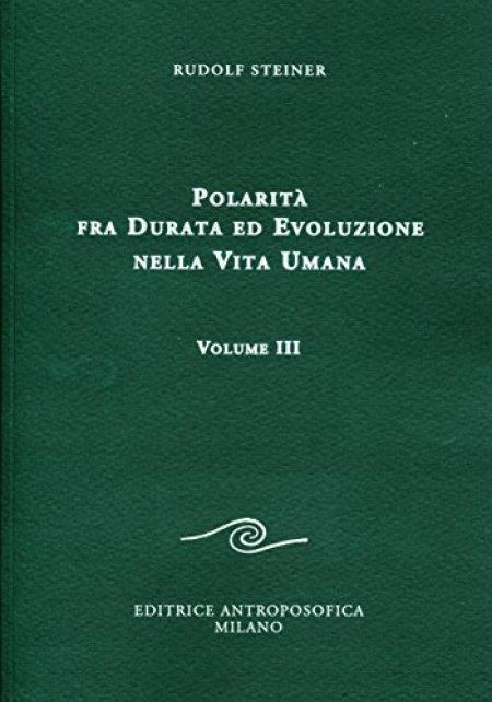 Polarità fra Durata ed Evoluzione nella Vita Umana - Vol. III - Libro