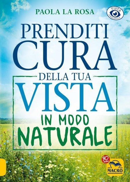 Prenditi Cura della tua Vista in Modo Naturale USATO - Libro